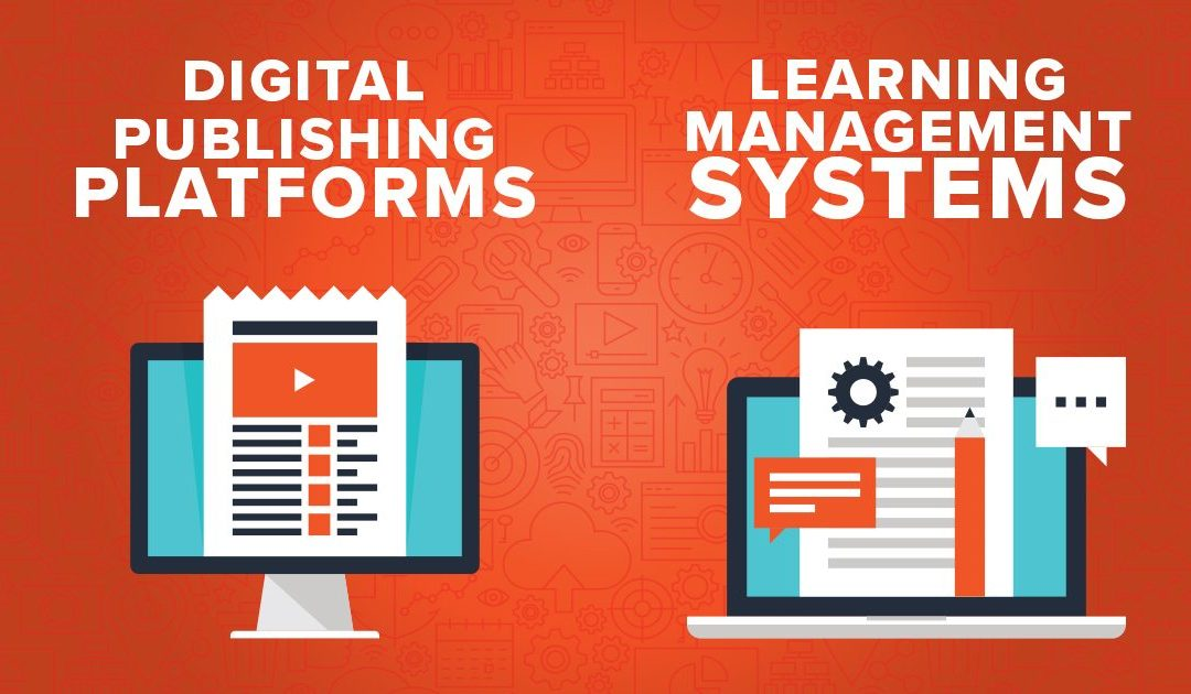 Differences Between Digital Publishing Platforms and Learning Management Systems