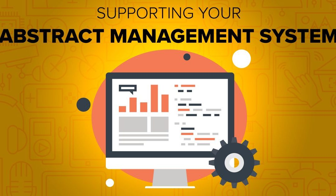 Beyond Technology: Supporting Your Abstract Management System