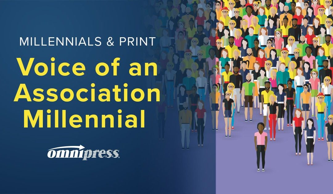 Millennials & Print: Voice of an Association Millennial