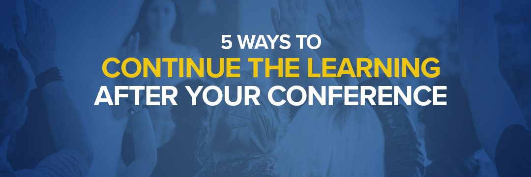 Continue the Learning After Your Event