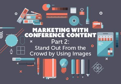 Marketing With Conference Content Part 2