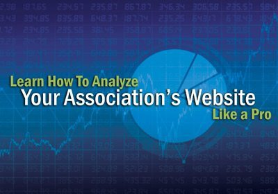 Learn How to Analyze Your Association's Website Like a Pro