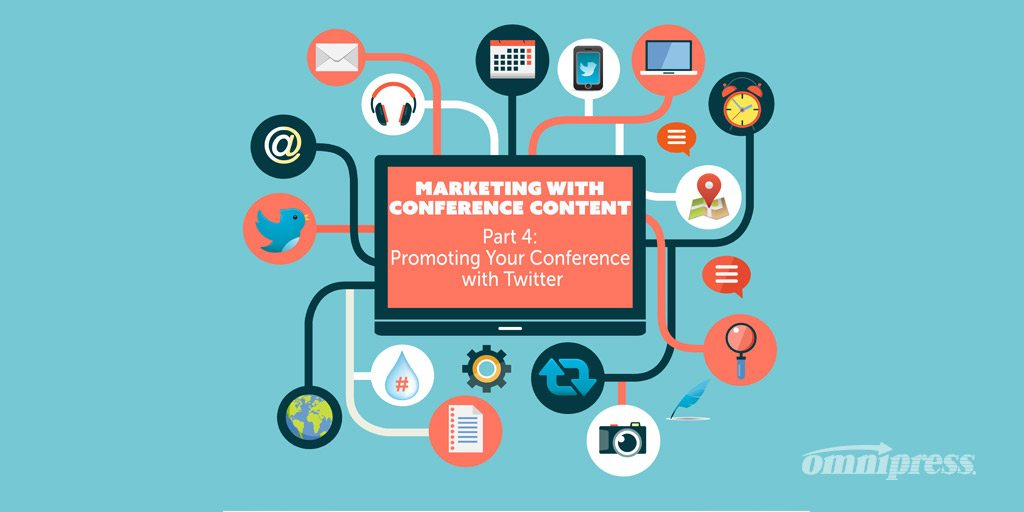 Marketing with Conference Content: Part 4 – Promoting Your Conference with Twitter
