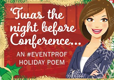 An #Eventprof Holiday Poem: 'Twas the Night Before Conference…