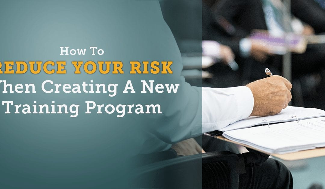 How to Reduce Your Risk When Creating a New Training Program