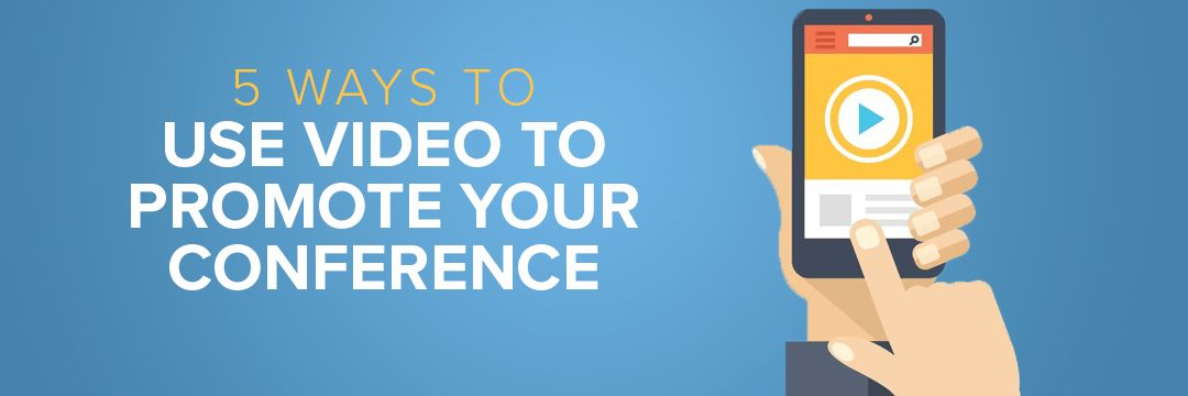 Use Video to Promote Your Conference