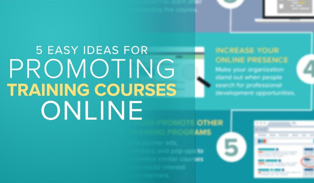 5 Easy Ideas for Promoting Training Courses Online