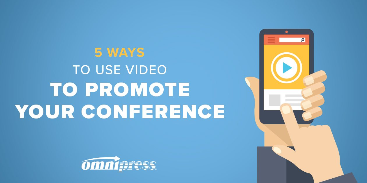 5 Ways to Use Video to Promote Your Conference