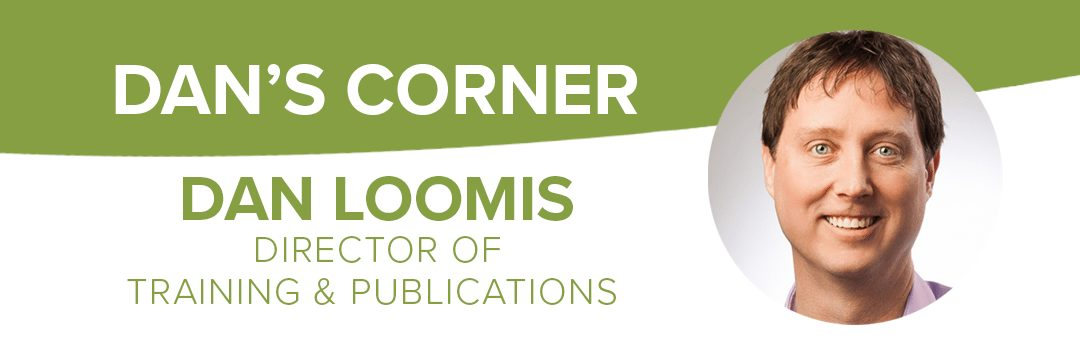 Dan's Corner with Director of Training and Publications Dan Loomis