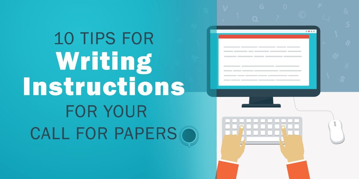 Tips for writing instructions for your event's call for papers