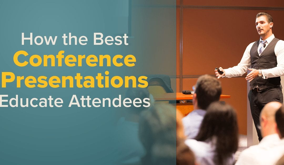 How the Best Conference Presentations Educate Attendees