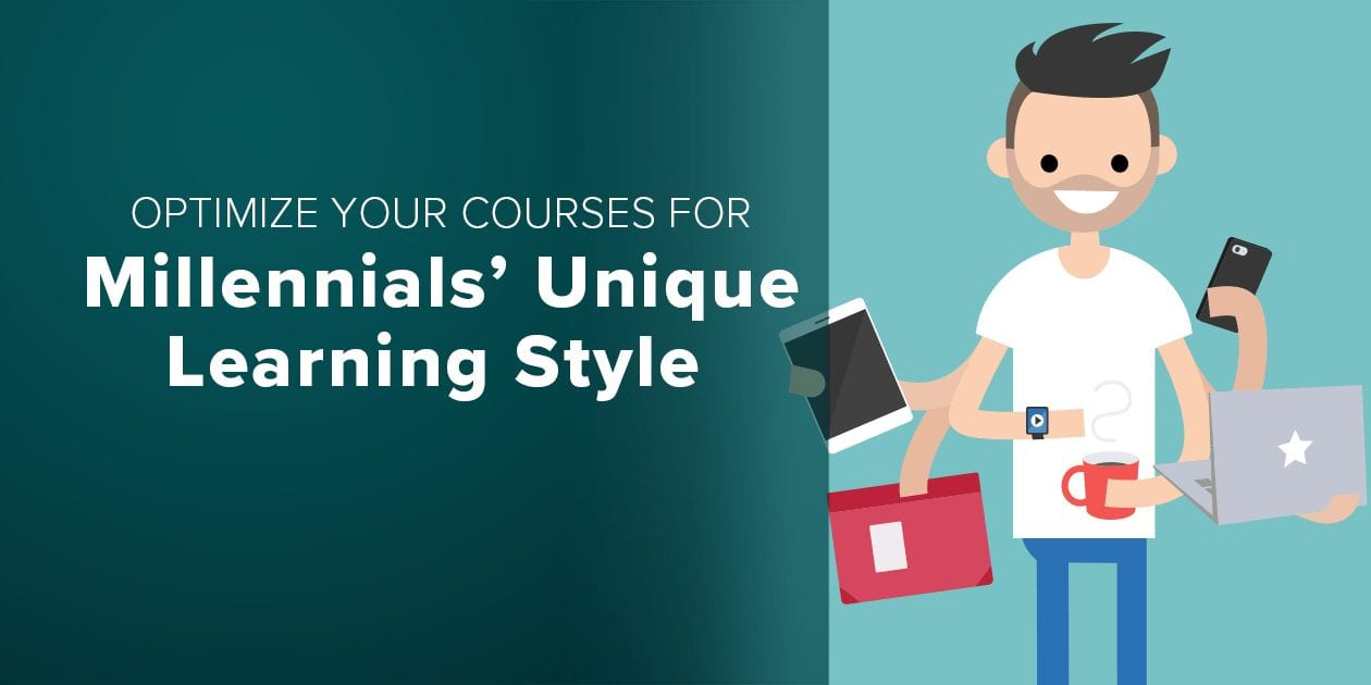 Optimize Your Courses for Millennials' Unique Learning Style