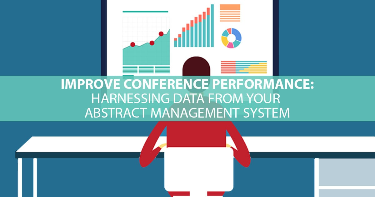 Improve Conference Performance: Harnessing Data from Your Abstract Management System