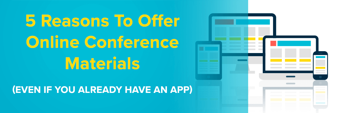 5 Reasons to Offer Online Conference Materials