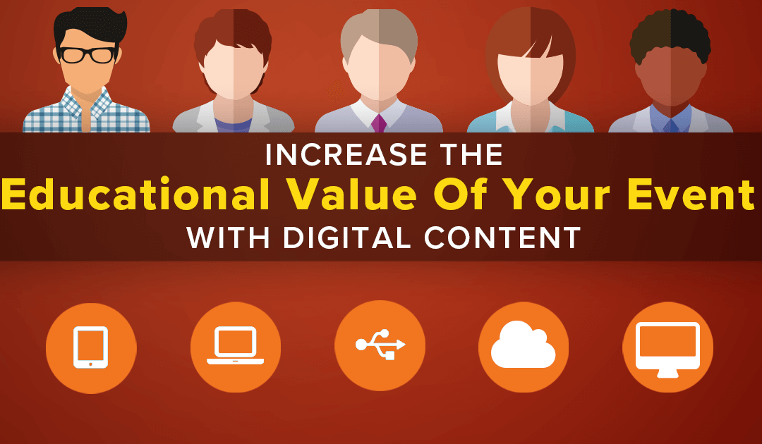 Increase The Educational Value Of Your Event With Digital Content
