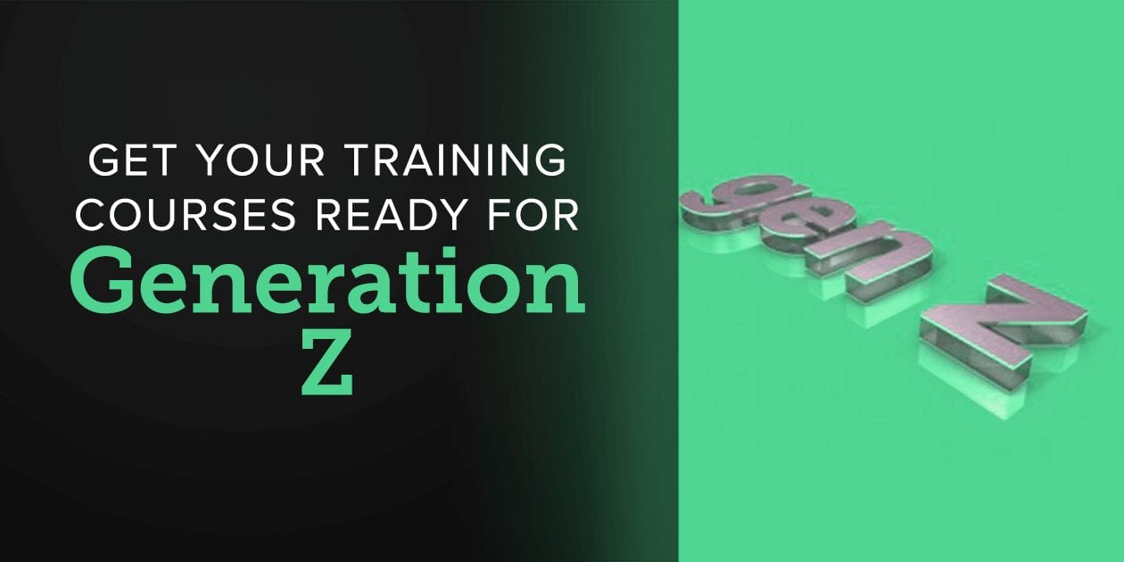 Get Your Training Courses Ready for Generation Z