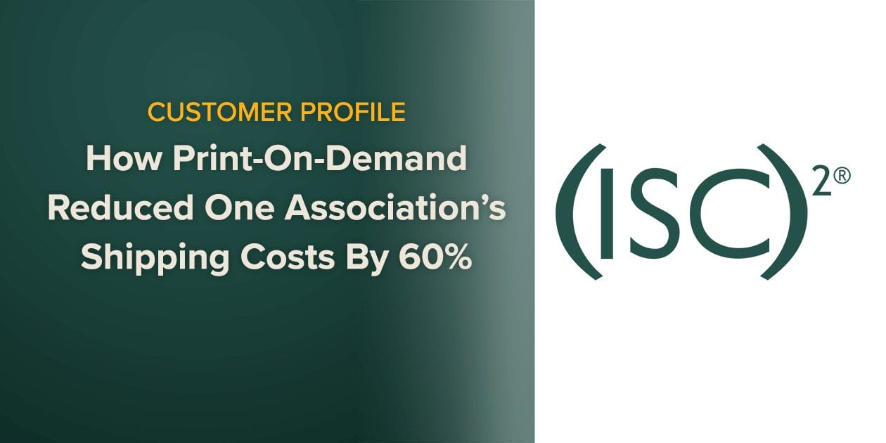 How Print-On-Demand Reduced One Association's Shipping Costs By 60%