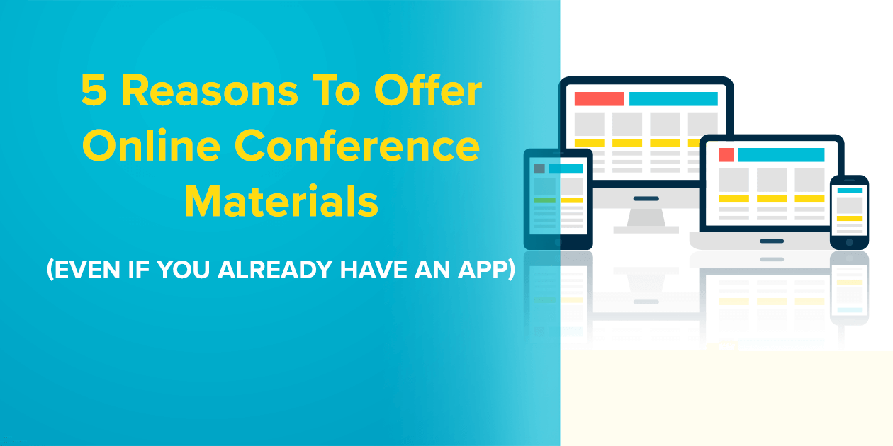 5 Reasons to Offer Online Conference Materials (Even If You Already Have an App)