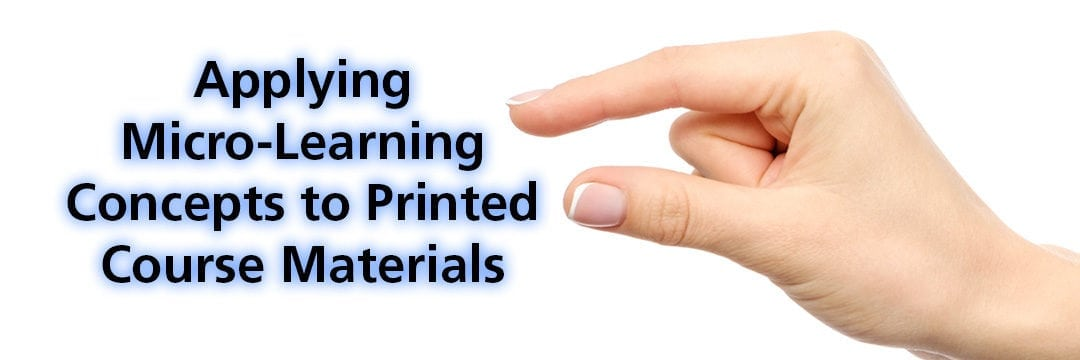 Applying Micro-Learning Concepts to Your Printed Course Materials