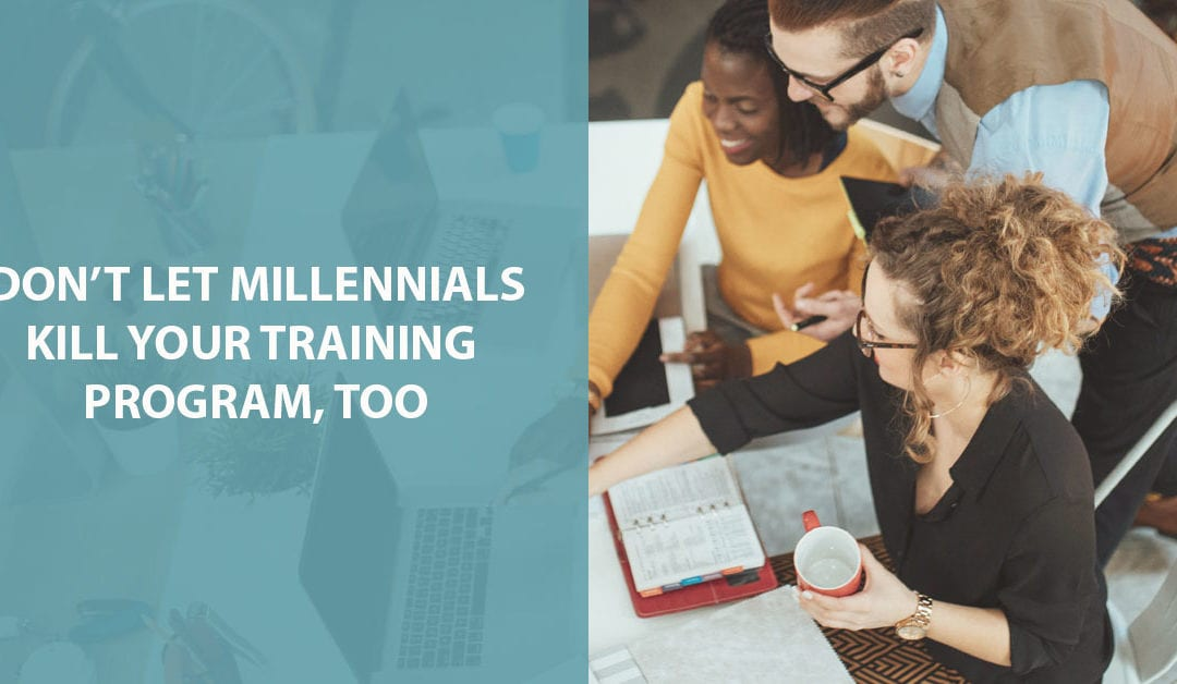 Don't Let Millennials Kill Your Training Programs, Too