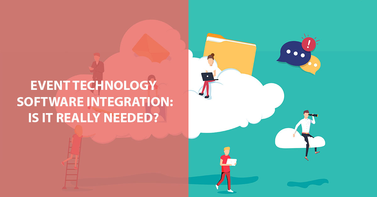 event technology software integration is it needed